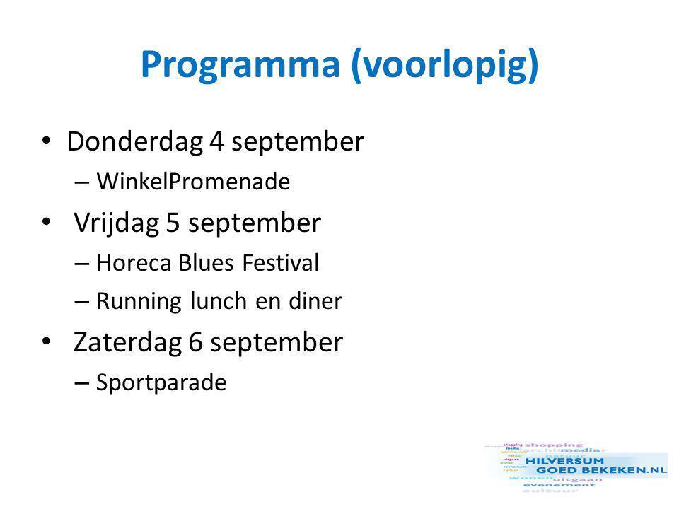 Programma (voorlopig) • Donderdag 4 september – WinkelPromenade • Vrijdag 5 september – Horeca Blues Festival – Running lunch en diner • Zaterdag 6 september – Sportparade