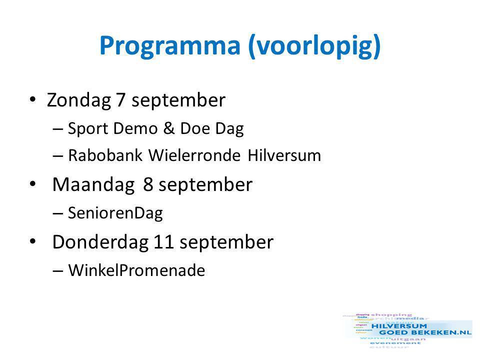 Programma (voorlopig) • Zondag 7 september – Sport Demo & Doe Dag – Rabobank Wielerronde Hilversum • Maandag 8 september – SeniorenDag • Donderdag 11 september – WinkelPromenade