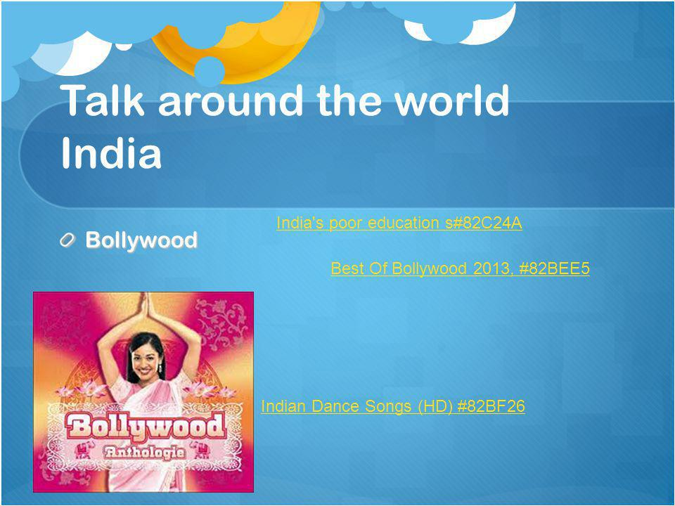 Talk around the world India Bollywood Indian Dance Songs (HD) #82BF26 Best Of Bollywood 2013, #82BEE5 India s poor education s#82C24A