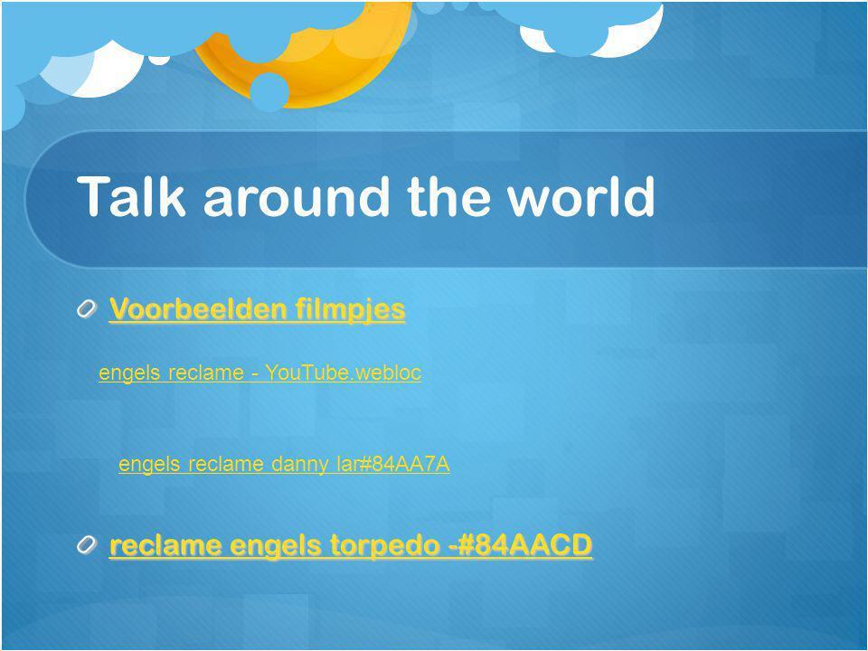 Talk around the world Voorbeelden filmpjes Voorbeelden filmpjes reclame engels torpedo -#84AACD reclame engels torpedo -#84AACD engels reclame danny lar#84AA7A engels reclame - YouTube.webloc