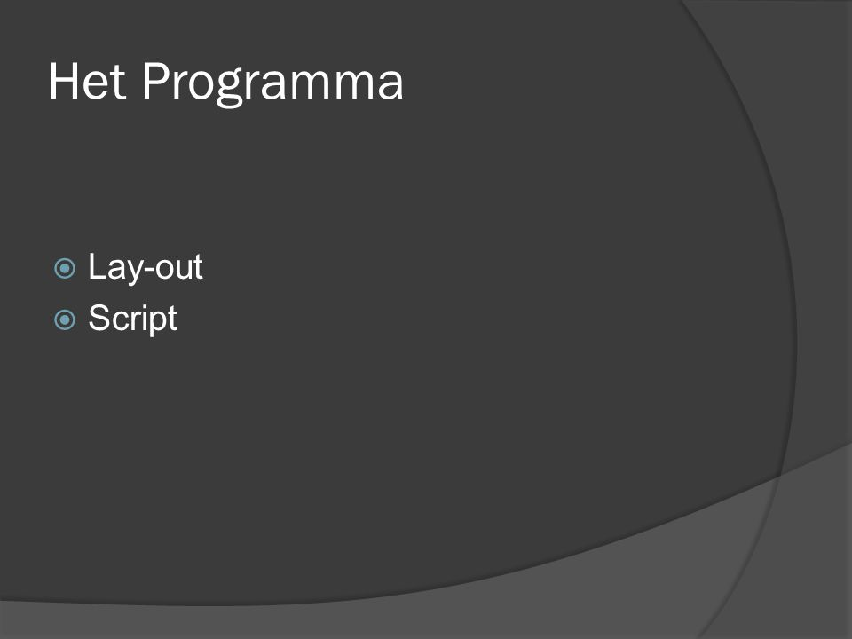 Het Programma  Lay-out  Script
