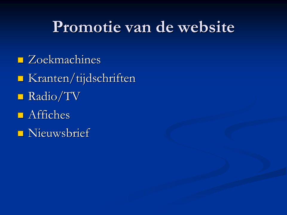 Promotie van de website  Zoekmachines  Kranten/tijdschriften  Radio/TV  Affiches  Nieuwsbrief