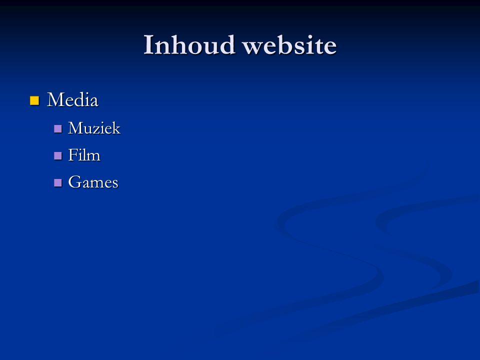 Inhoud website  Media  Muziek  Film  Games