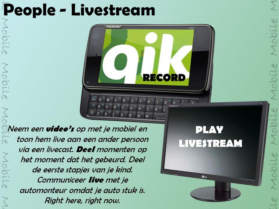 People - Livestream Neem een video's op met je mobiel en toon hem live aan een ander persoon via een livecast.