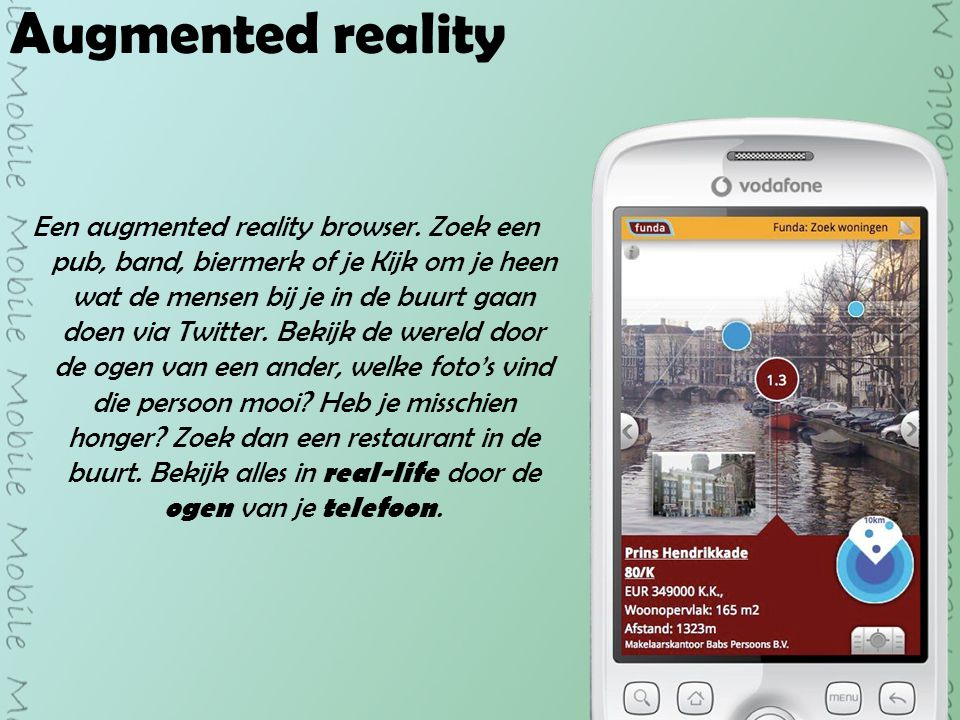 Augmented reality Een augmented reality browser.