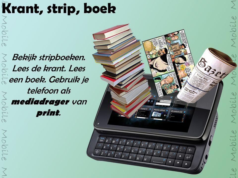 Krant, strip, boek Bekijk stripboeken. Lees de krant.