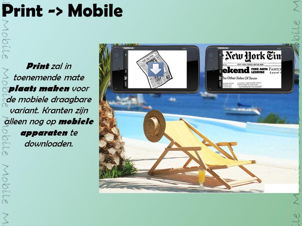 Print -> Mobile Print zal in toenemende mate plaats maken voor de mobiele draagbare variant.