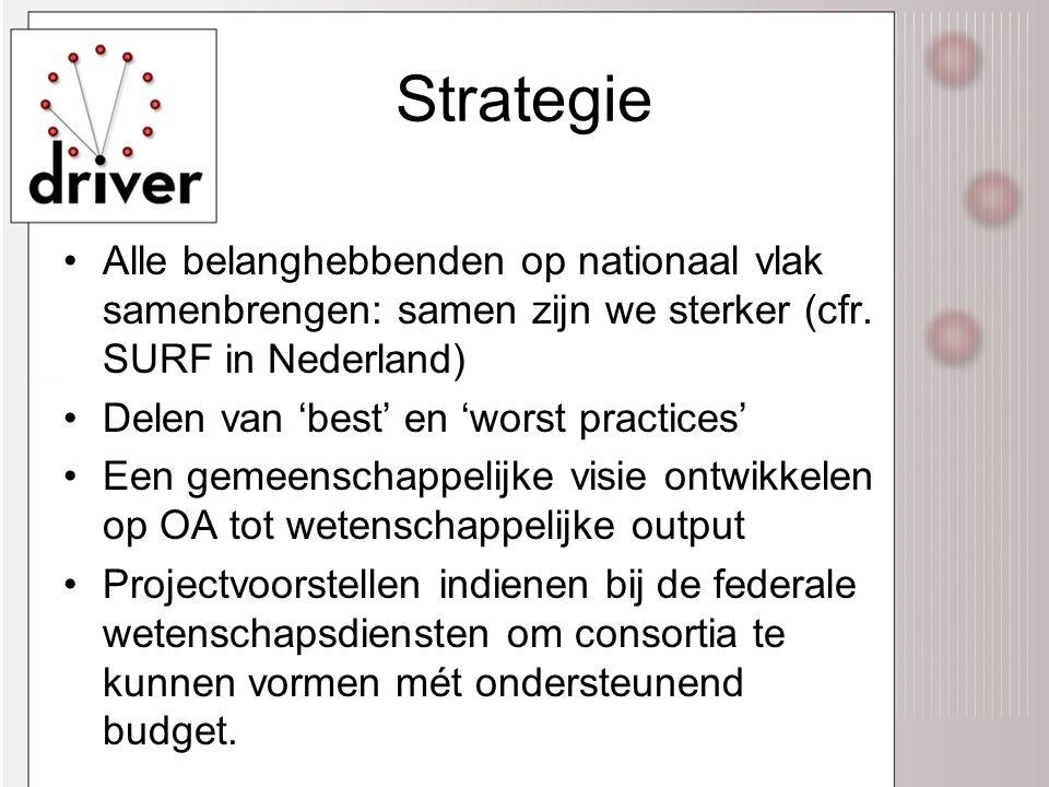Strategie •Alle belanghebbenden op nationaal vlak samenbrengen: samen zijn we sterker (cfr.