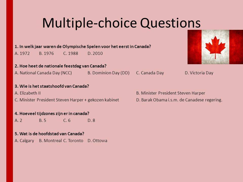 Multiple-choice Questions 1. In welk jaar waren de Olympische Spelen voor het eerst in Canada? A. 1972B. 1976C. 1988D. 2010 2. Hoe heet de nationale f