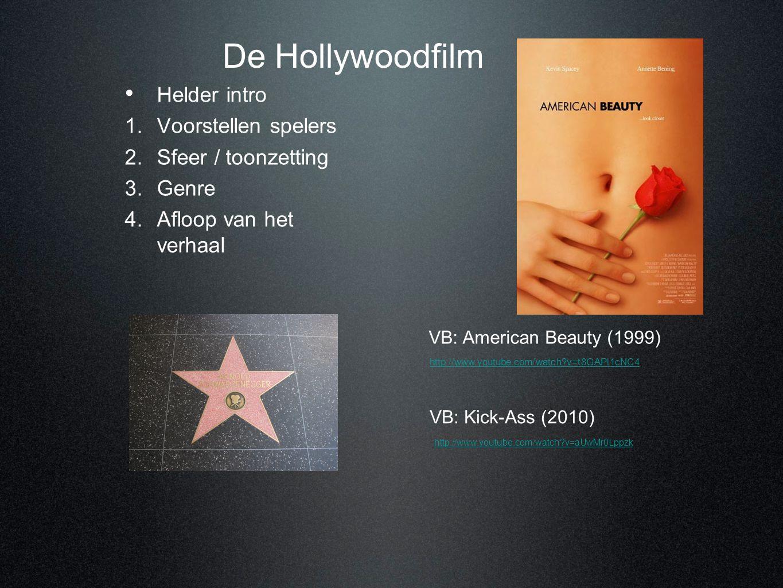 • Helder intro 1. Voorstellen spelers 2. Sfeer / toonzetting 3. Genre 4. Afloop van het verhaal De Hollywoodfilm http://www.youtube.com/watch?v=aUwMr0