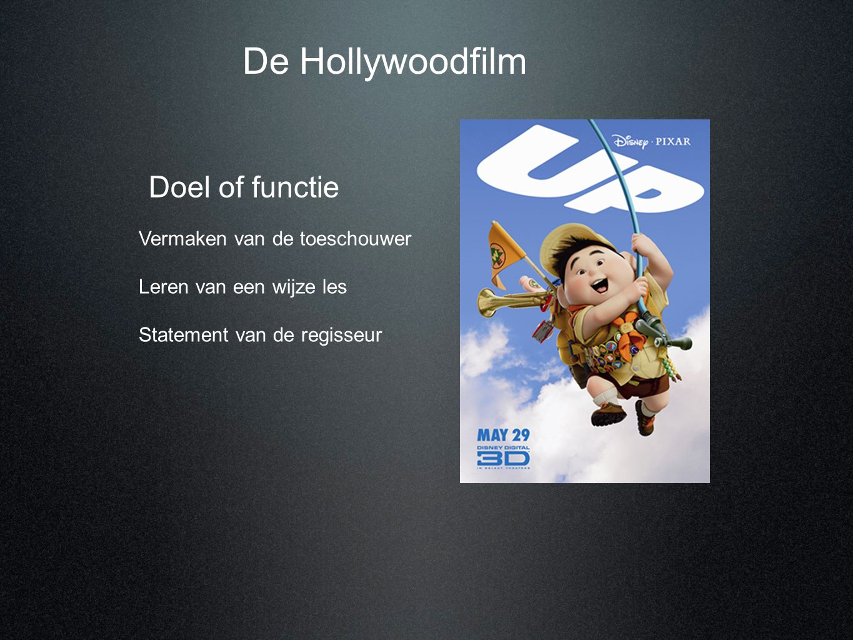 De Hollywoodfilm Doel of functie Vermaken van de toeschouwer Leren van een wijze les Statement van de regisseur