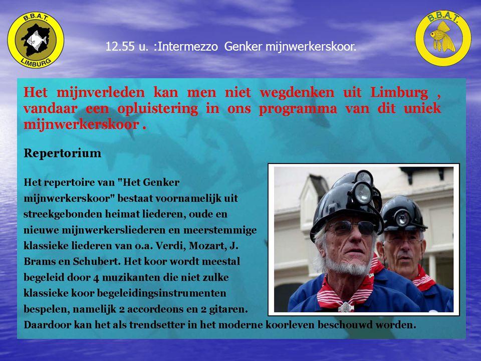 12.55 u. :Intermezzo Genker mijnwerkerskoor.