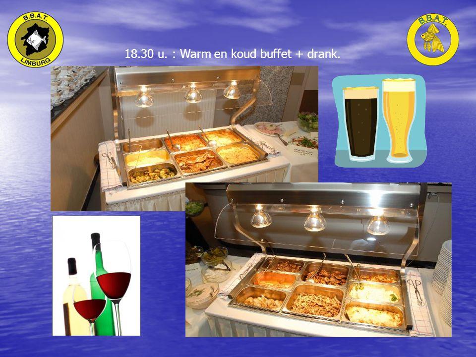 18.30 u. : Warm en koud buffet + drank.