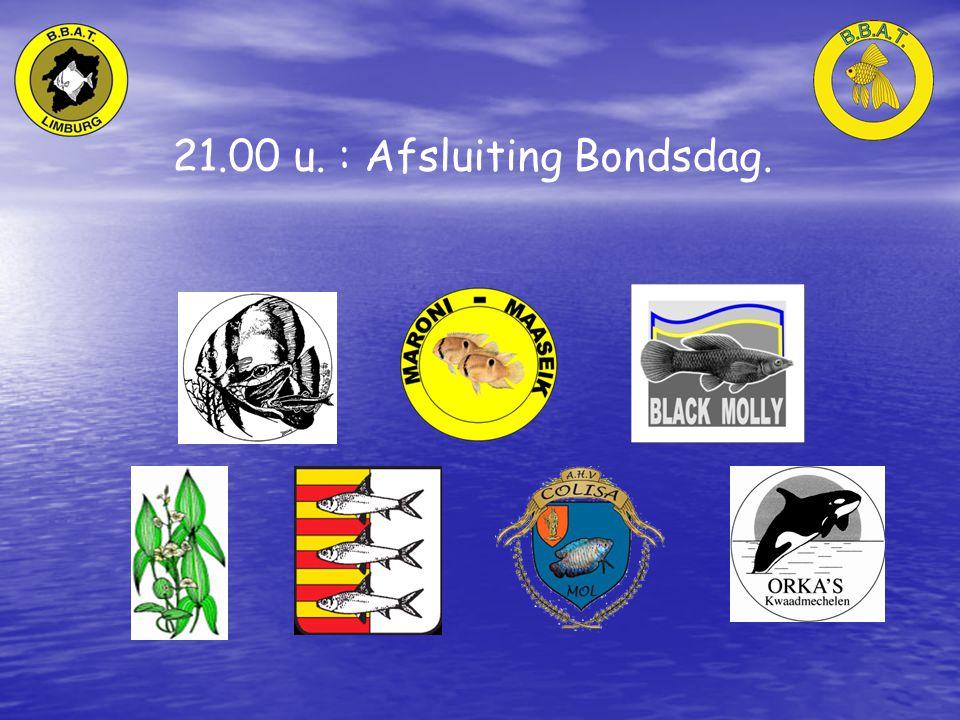 21.00 u. : Afsluiting Bondsdag.