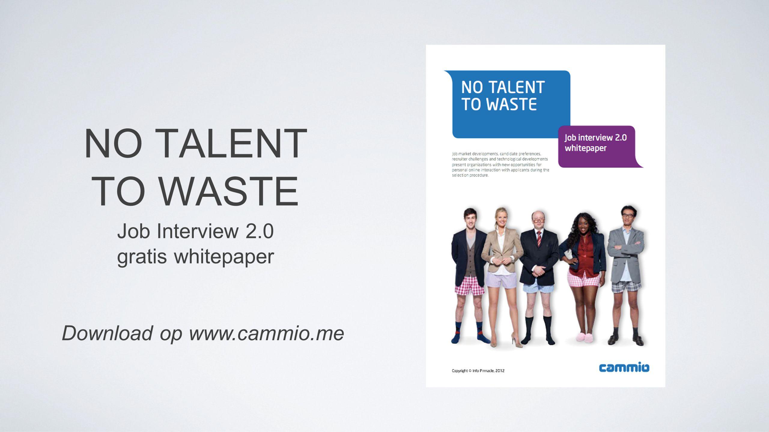 NO TALENT TO WASTE Job Interview 2.0 gratis whitepaper Download op www.cammio.me