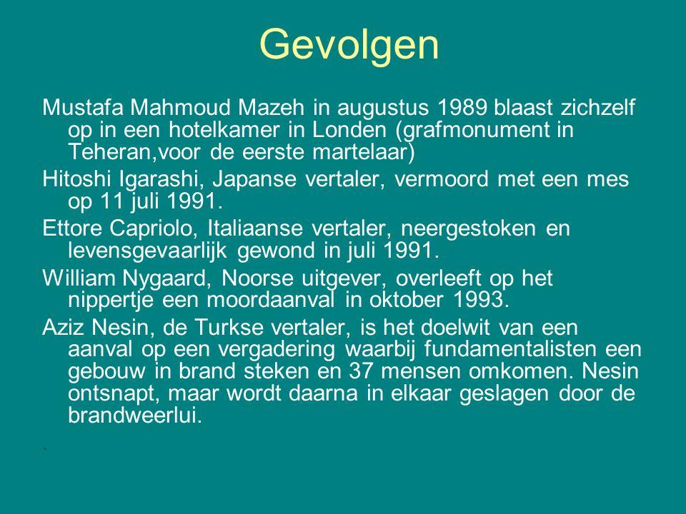 Gevolgen Mustafa Mahmoud Mazeh in augustus 1989 blaast zichzelf op in een hotelkamer in Londen (grafmonument in Teheran,voor de eerste martelaar) Hito