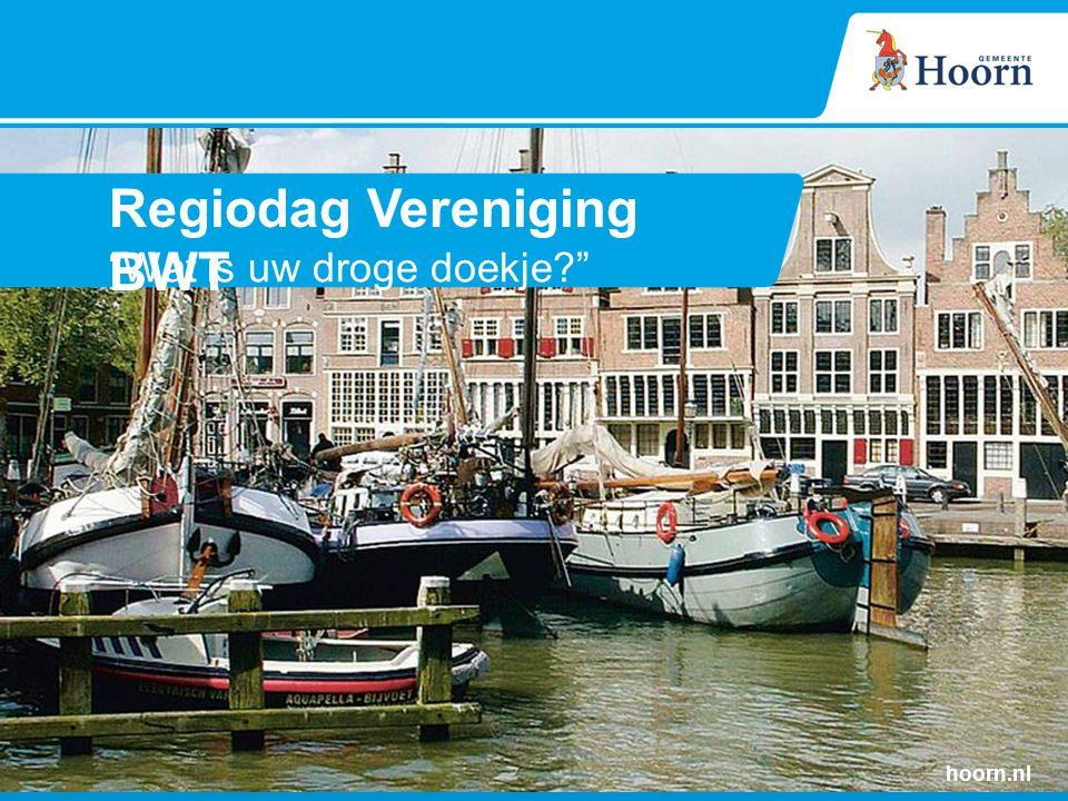 """Regiodag Vereniging BWT """"Wat is uw droge doekje?"""" hoorn.nl"""