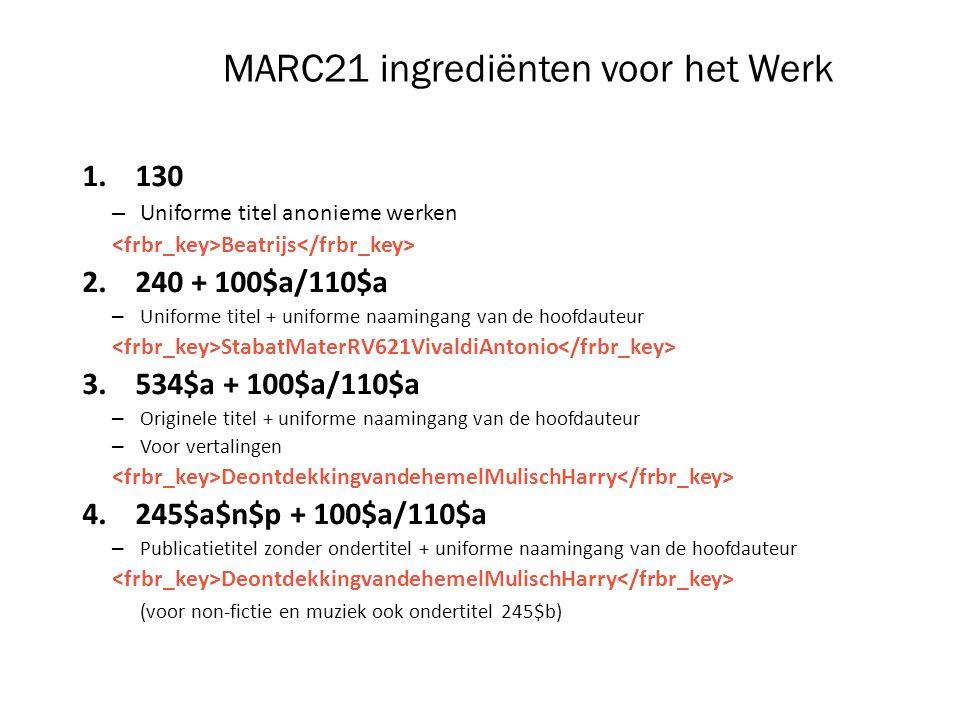 MARC21 ingrediënten voor het Werk 1. 130 – Uniforme titel anonieme werken Beatrijs 2.