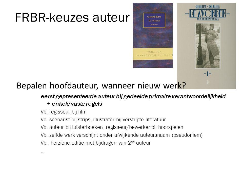 FRBR-keuzes auteur Bepalen hoofdauteur, wanneer nieuw werk.