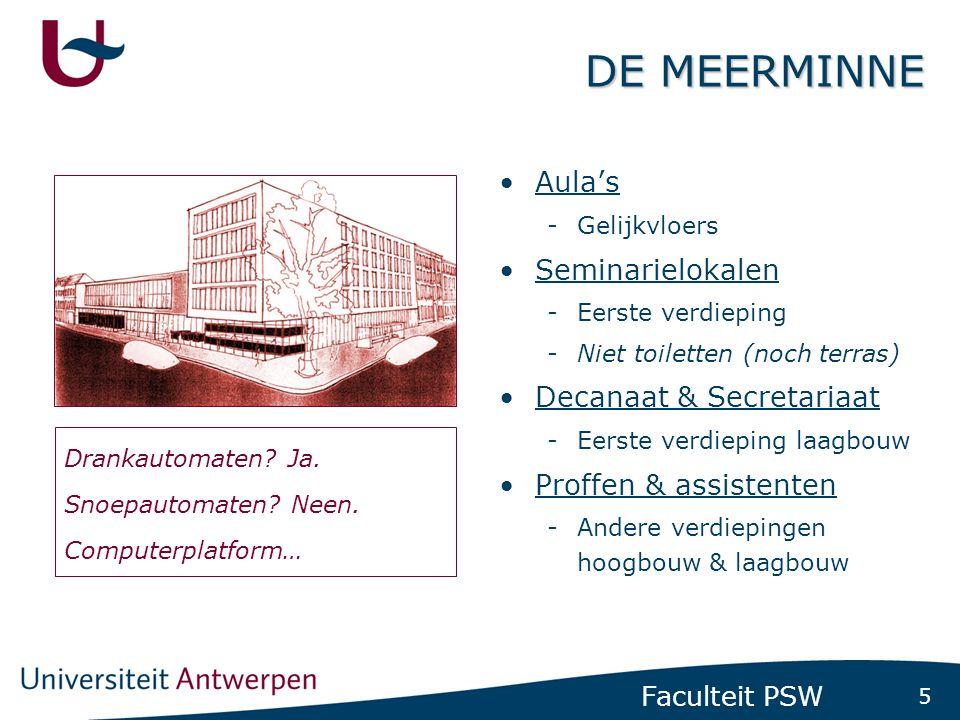 5 DE MEERMINNE •Aula's -Gelijkvloers •Seminarielokalen -Eerste verdieping -Niet toiletten (noch terras) •Decanaat & Secretariaat -Eerste verdieping la