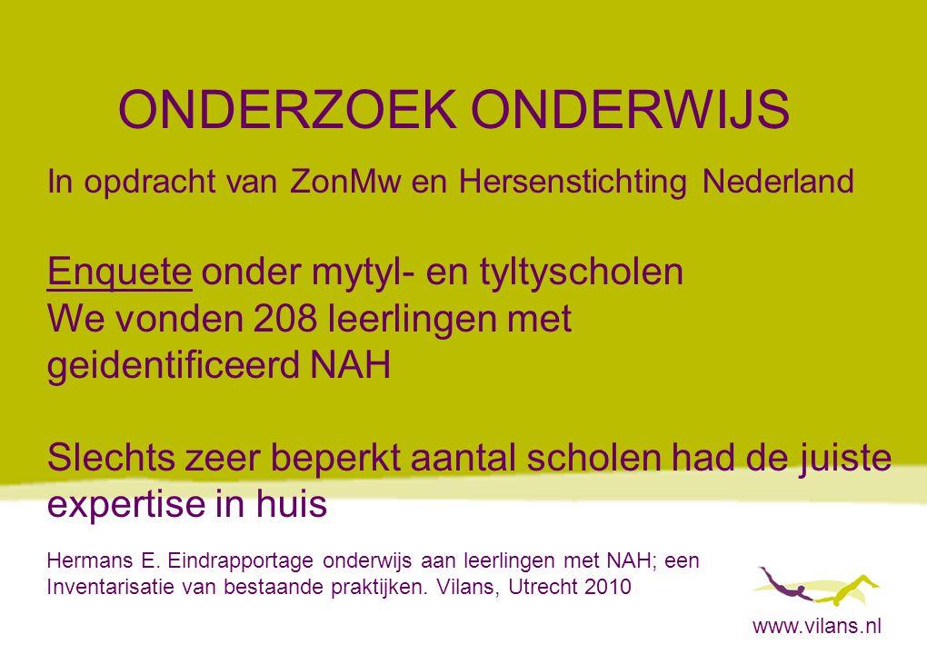 www.vilans.nl ONDERZOEK ONDERWIJS In opdracht van ZonMw en Hersenstichting Nederland Enquete onder mytyl- en tyltyscholen We vonden 208 leerlingen met