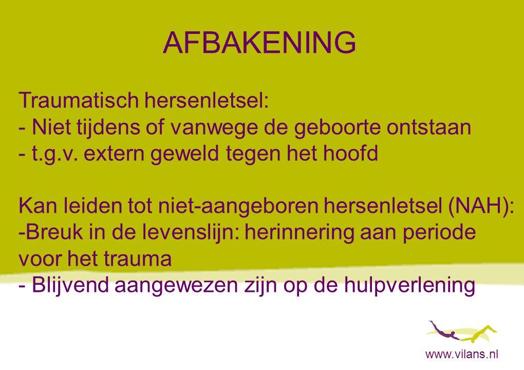 www.vilans.nl FOLLOW-UP: 2 REGIONALE PROJECTEN Alle kinderen die in ziekenhuis zijn geweest Partners: -Ziekenhuis (kinderneurologen, kinder- artsen, SEH) -Revalidatiecentrum -Onderwijsveld -Gezinsondersteuning (Gedifferentieerde follow-up, afhankelijk van ernst letsel)