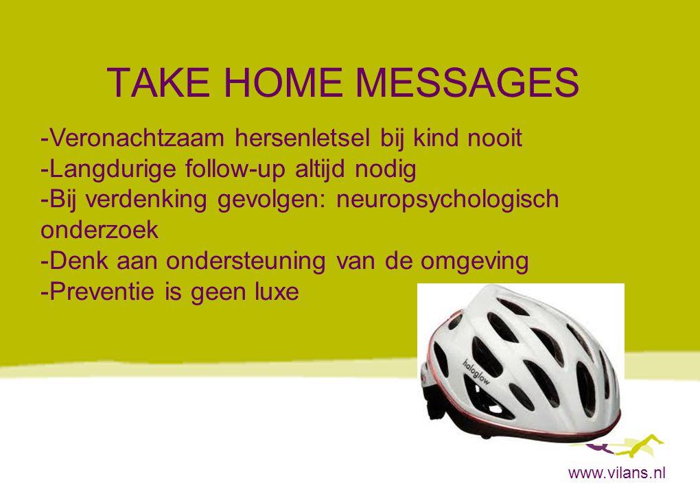 www.vilans.nl TAKE HOME MESSAGES -Veronachtzaam hersenletsel bij kind nooit -Langdurige follow-up altijd nodig -Bij verdenking gevolgen: neuropsycholo