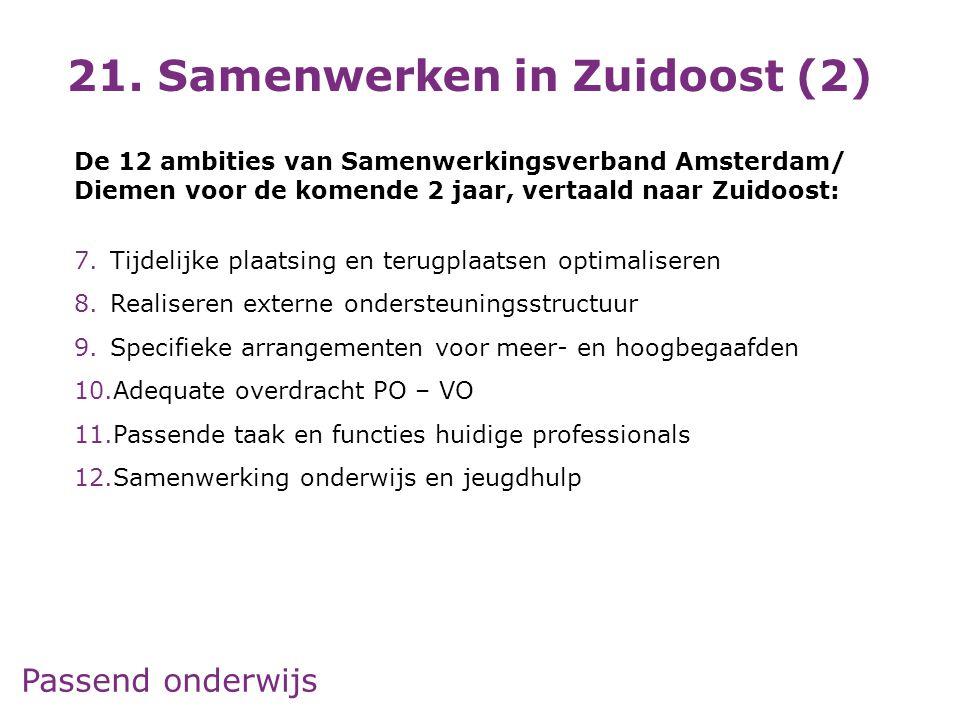 Passend onderwijs De 12 ambities van Samenwerkingsverband Amsterdam/ Diemen voor de komende 2 jaar, vertaald naar Zuidoost: 7.Tijdelijke plaatsing en