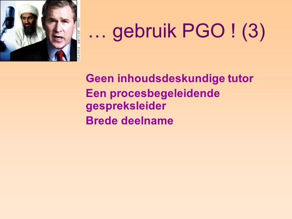 … gebruik PGO .