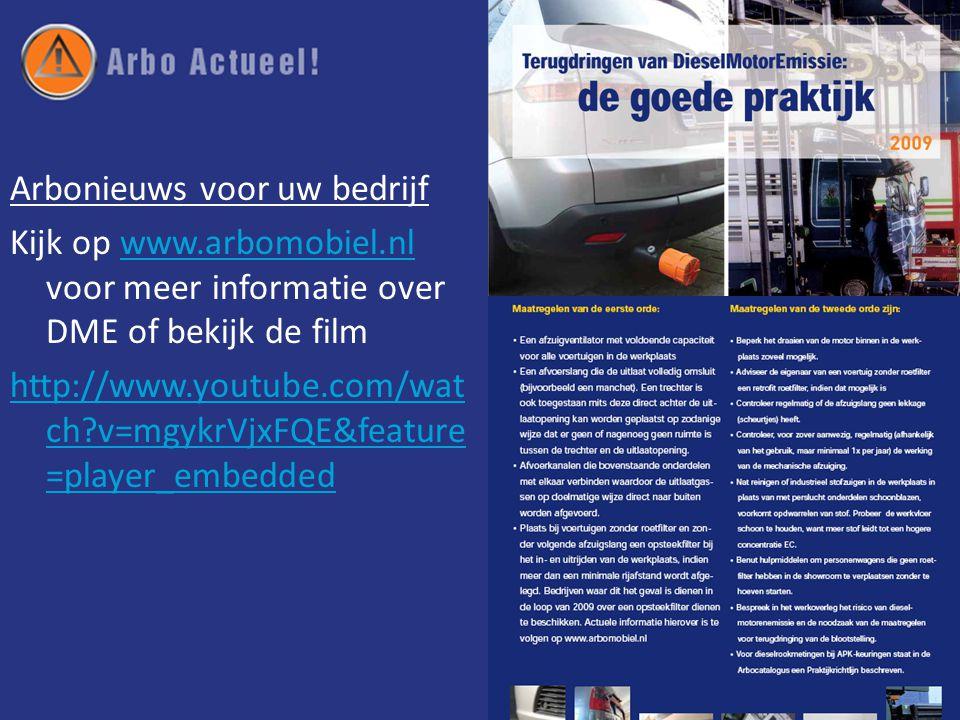 Arbonieuws voor uw bedrijf Kijk op www.arbomobiel.nl voor meer informatie over DME of bekijk de filmwww.arbomobiel.nl http://www.youtube.com/wat ch v=mgykrVjxFQE&feature =player_embedded