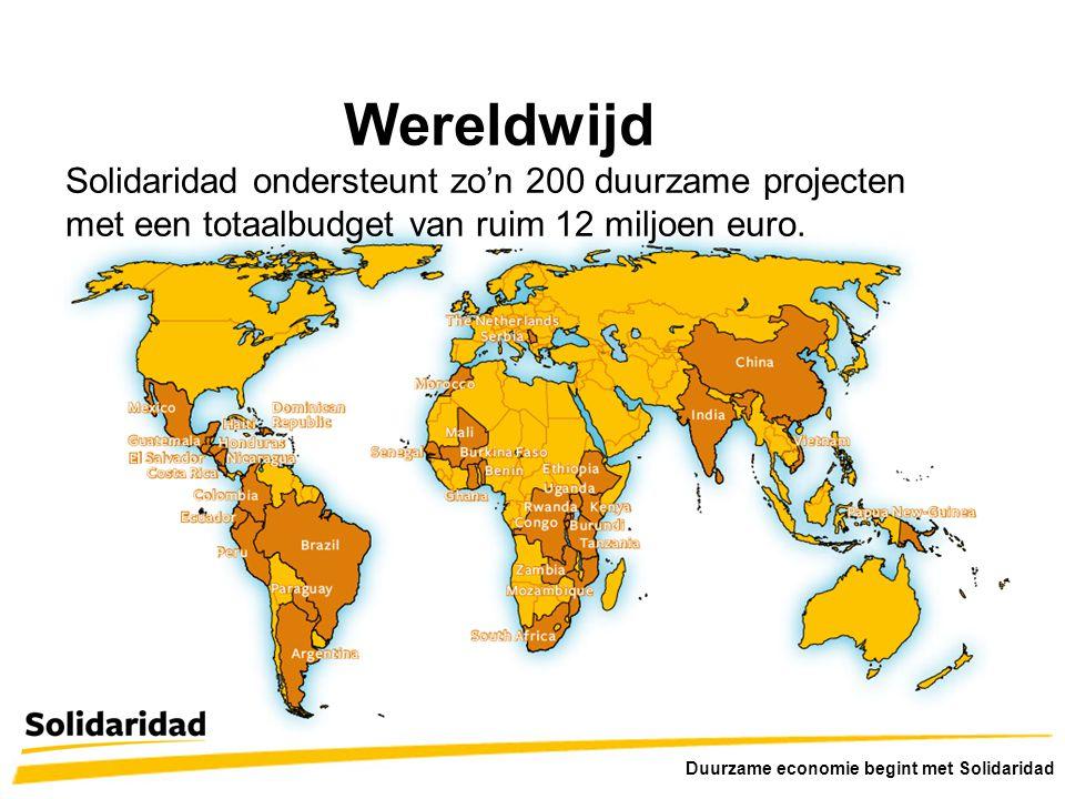 Wereldwijd Solidaridad ondersteunt zo'n 200 duurzame projecten met een totaalbudget van ruim 12 miljoen euro. Duurzame economie begint met Solidaridad