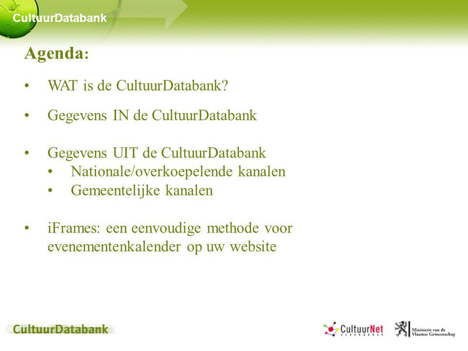 CultuurDatabank Agenda : •WAT is de CultuurDatabank.