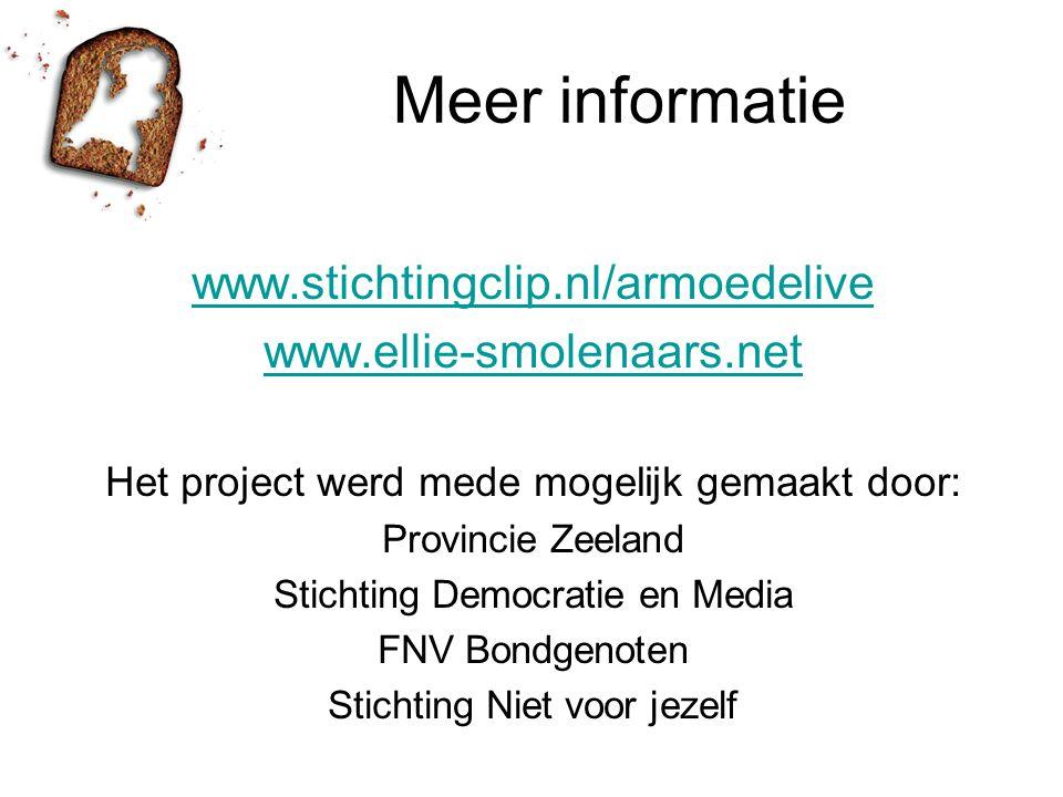 Meer informatie www.stichtingclip.nl/armoedelive www.ellie-smolenaars.net Het project werd mede mogelijk gemaakt door: Provincie Zeeland Stichting Democratie en Media FNV Bondgenoten Stichting Niet voor jezelf
