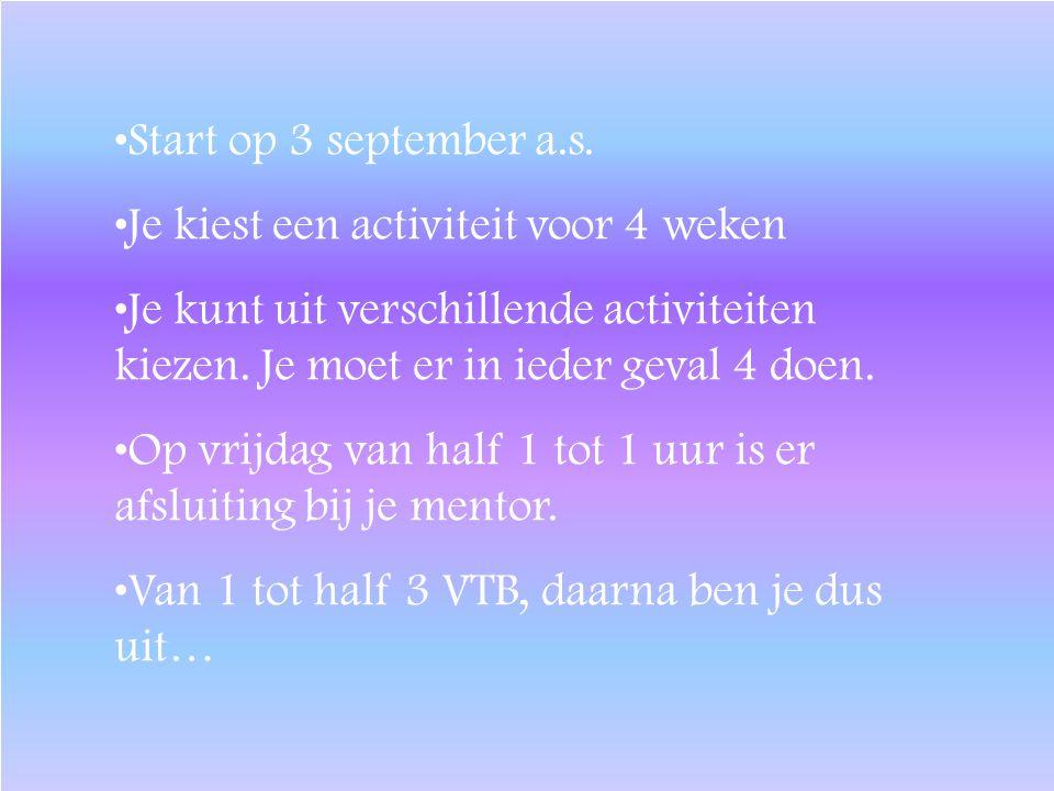 •Start op 3 september a.s.
