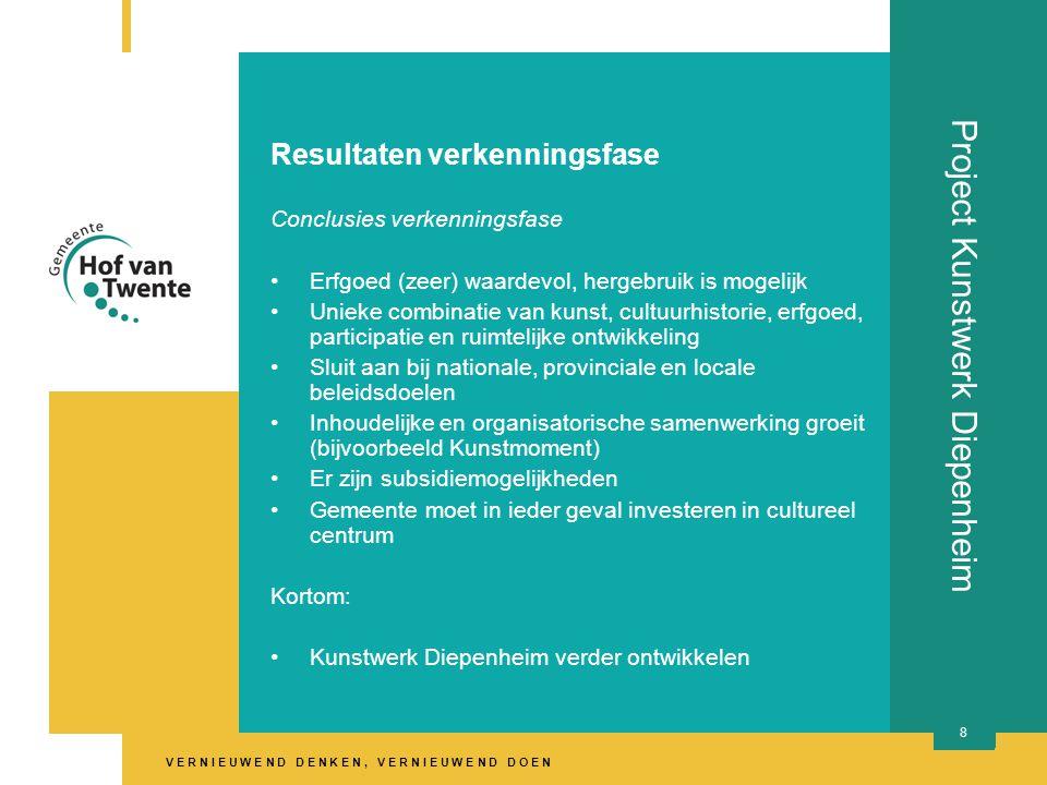 V E R N I E U W E N D D E N K E N, V E R N I E U W E N D D O E N 8 Project Kunstwerk Diepenheim Resultaten verkenningsfase Conclusies verkenningsfase