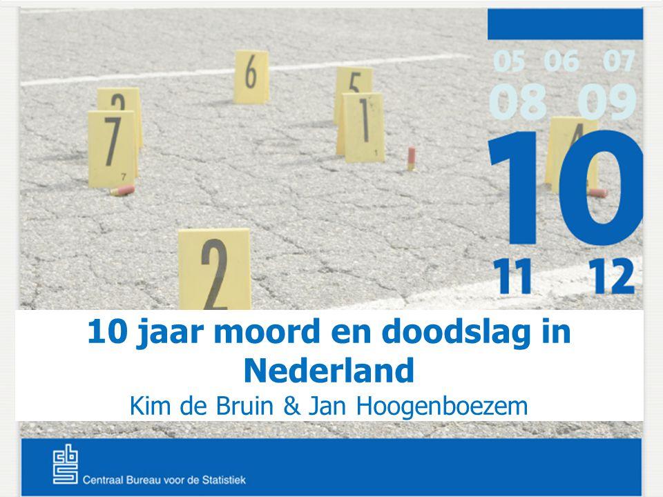 10 jaar moord en doodslag in Nederland Kim de Bruin & Jan Hoogenboezem