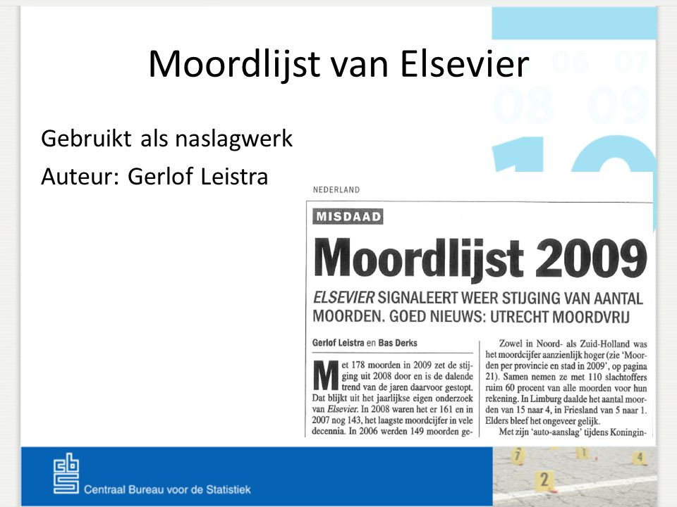 Moordlijst van Elsevier Gebruikt als naslagwerk Auteur: Gerlof Leistra