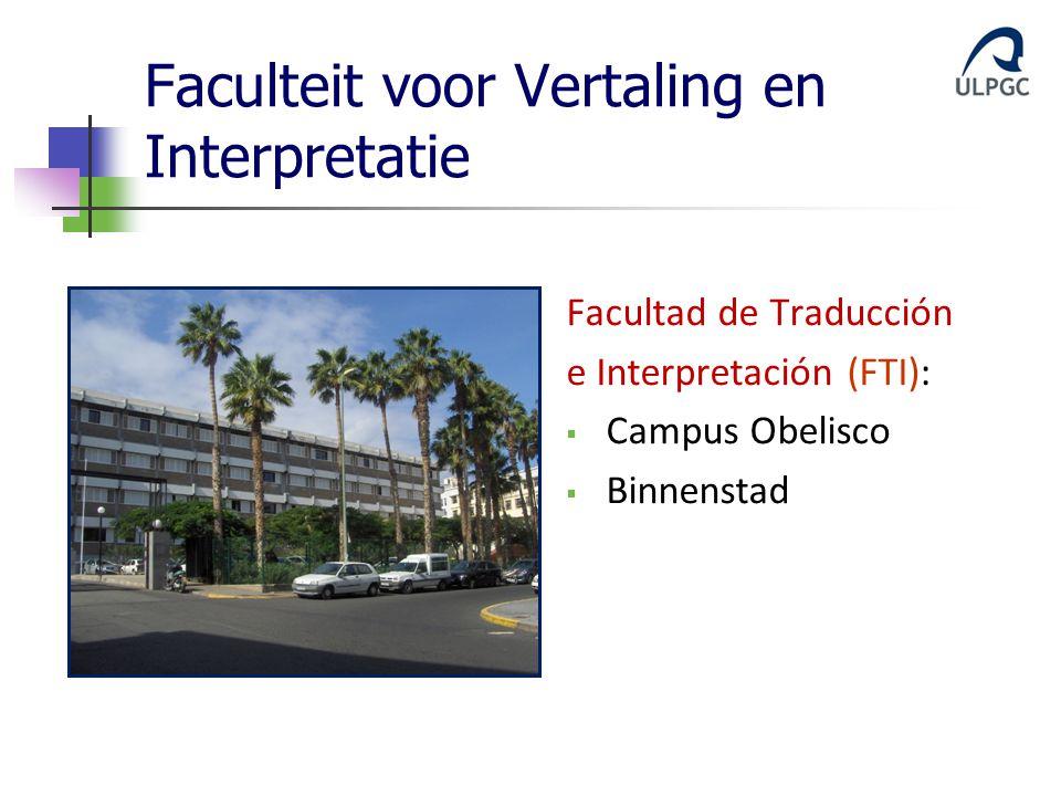Faculteit voor Vertaling en Interpretatie Facultad de Traducción e Interpretación (FTI):  Campus Obelisco  Binnenstad