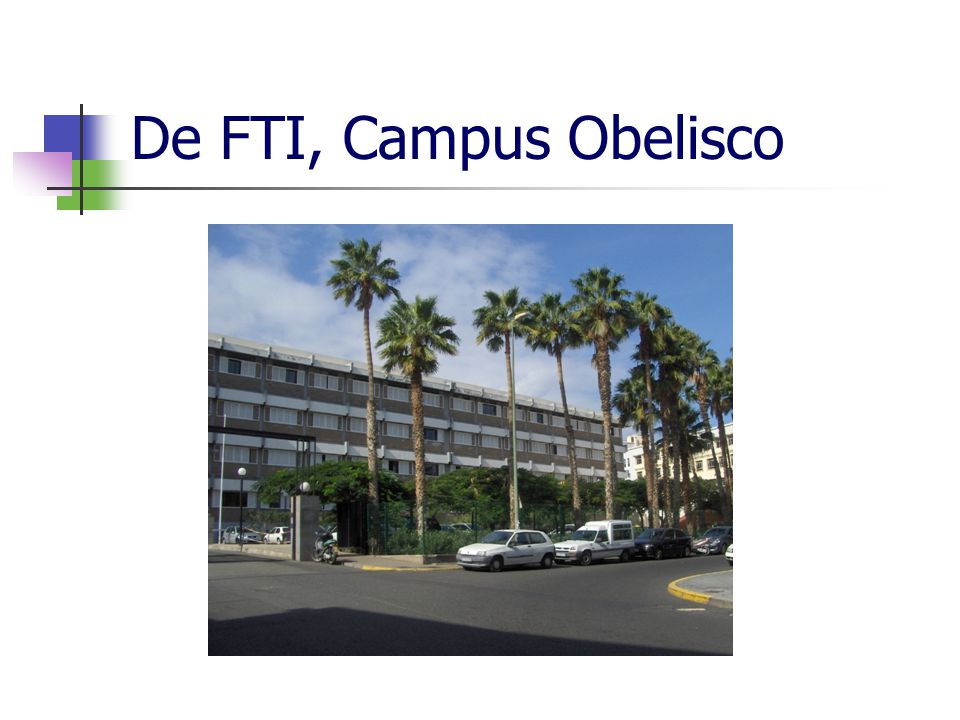 De FTI, Campus Obelisco