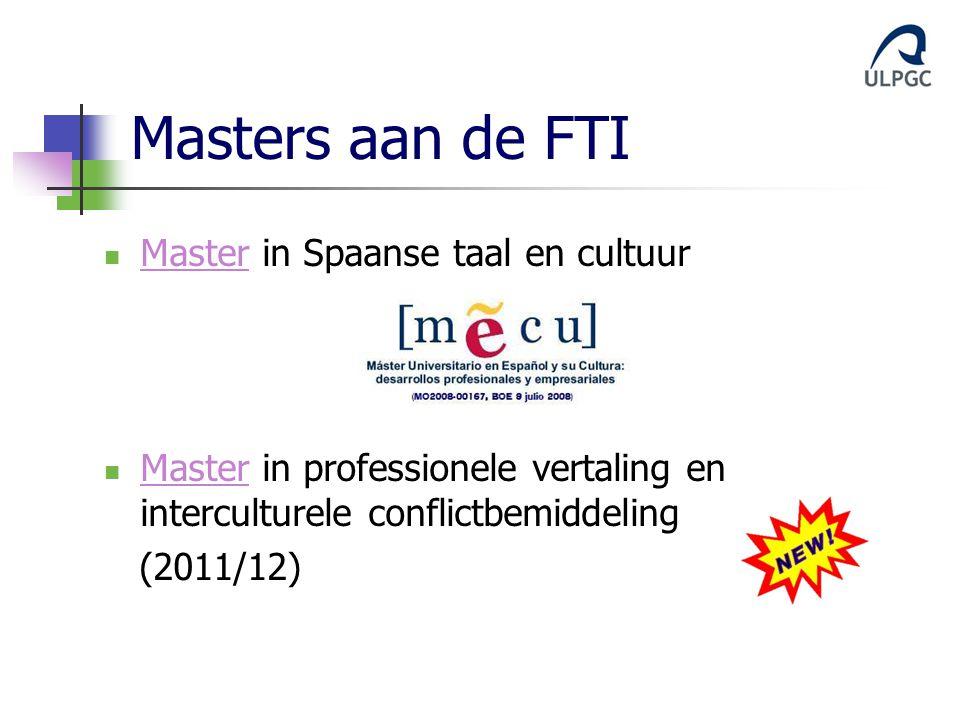 Masters aan de FTI  Master in Spaanse taal en cultuur Master  Master in professionele vertaling en interculturele conflictbemiddeling Master (2011/12)