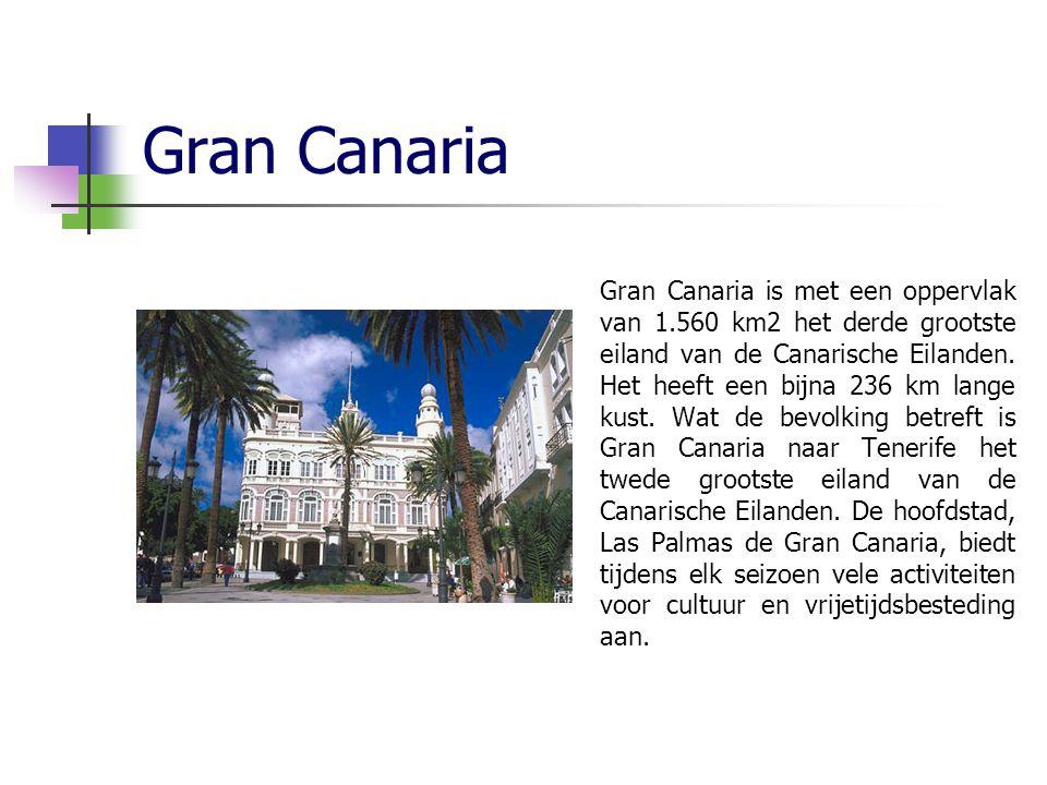 Gran Canaria Gran Canaria is met een oppervlak van 1.560 km2 het derde grootste eiland van de Canarische Eilanden.
