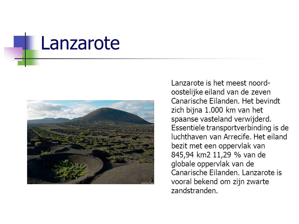 Lanzarote Lanzarote is het meest noord- oostelijke eiland van de zeven Canarische Eilanden.