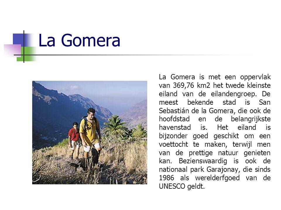 La Gomera La Gomera is met een oppervlak van 369,76 km2 het twede kleinste eiland van de eilandengroep.