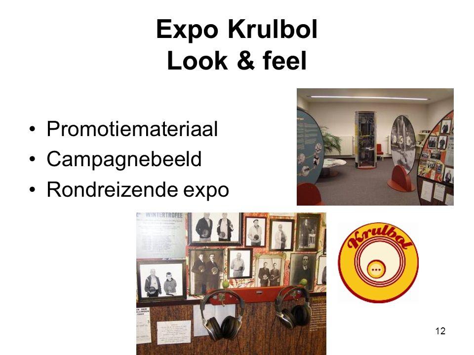 12 Expo Krulbol Look & feel •Promotiemateriaal •Campagnebeeld •Rondreizende expo