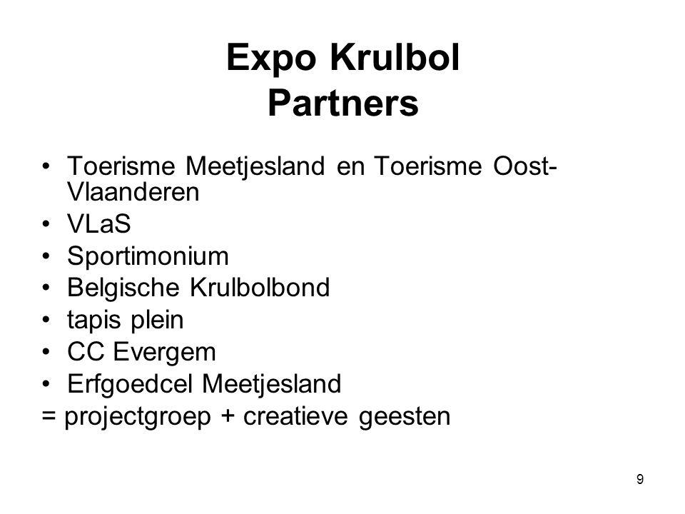 9 Expo Krulbol Partners •Toerisme Meetjesland en Toerisme Oost- Vlaanderen •VLaS •Sportimonium •Belgische Krulbolbond •tapis plein •CC Evergem •Erfgoe