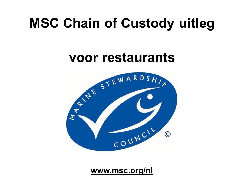 MSC Chain of Custody uitleg voor restaurants www.msc.org/nl