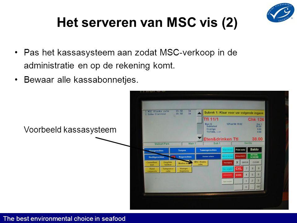 Het serveren van MSC vis (2) •Pas het kassasysteem aan zodat MSC-verkoop in de administratie en op de rekening komt.