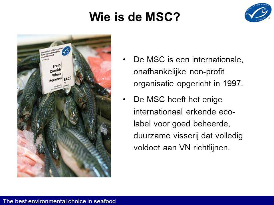 Chain of Custody certificering Alleen producten uit een gecertificeerde toevoerketen mogen het MSC-ecokeurmerk voeren.
