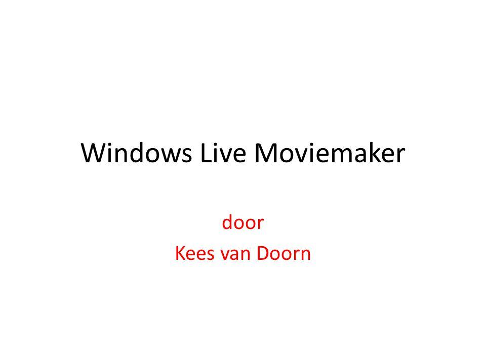 Windows Live Moviemaker door Kees van Doorn