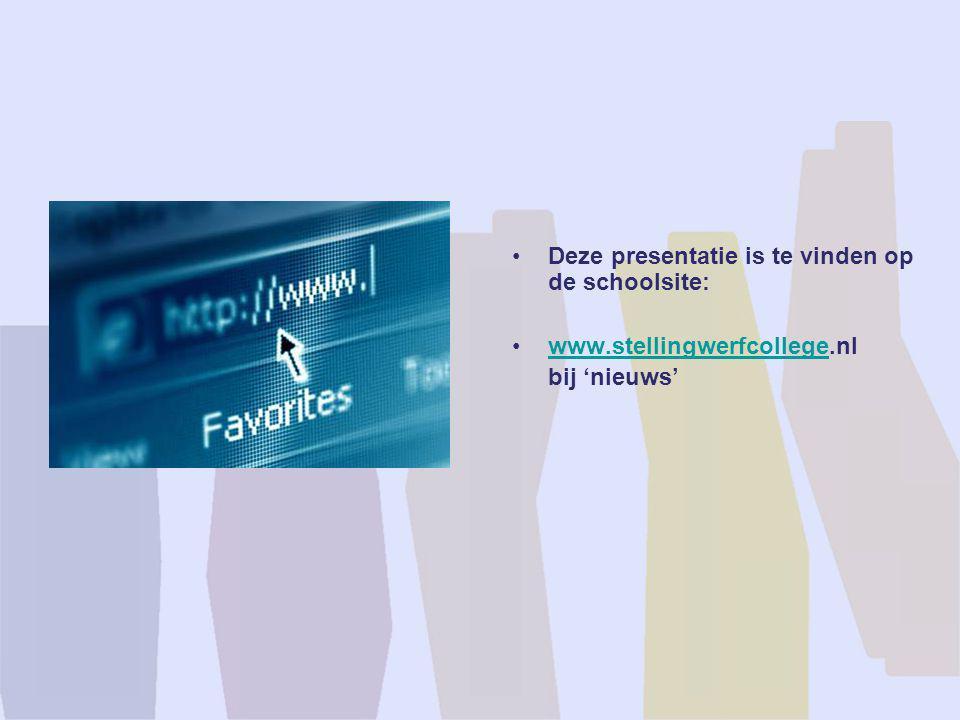•Deze presentatie is te vinden op de schoolsite: •www.stellingwerfcollege.nlwww.stellingwerfcollege bij 'nieuws'